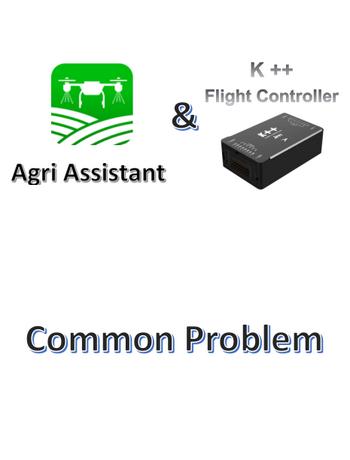 K++ Flight Controller & Agri Assistant Common Problem-jiyi